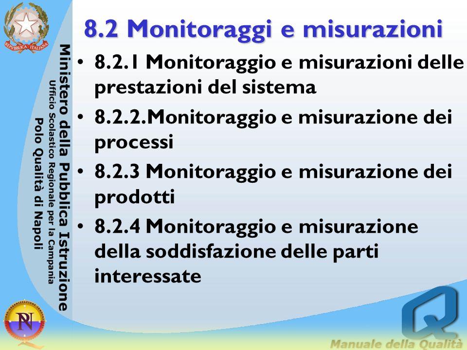 8.1 Guida generale 8.1.2 Aspetti da prendere in considerazione d) lutilizzazione di misure e lelaborazione e diffusione delle informazioni così ottenu