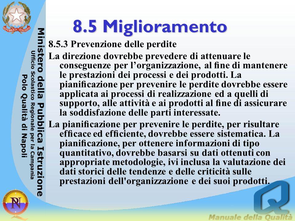 8.5 Miglioramento 8.5.2 Azioni correttive L Alta Direzione dovrebbe assicurare che le azioni correttive vengano utilizzate come strumento per il migli