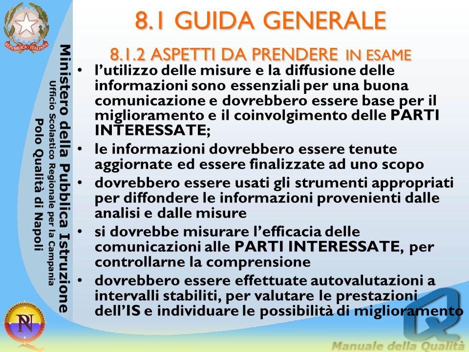 8.1 GUIDA GENERALE 8.1.2 ASPETTI DA PRENDERE IN ESAME 8.1.2. Aspetti da prendere in considerazione Per quanto riguarda le misure, le analisi e il migl