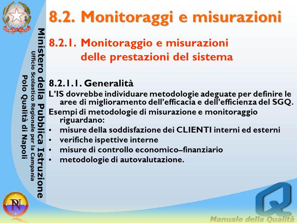 8.1 GUIDA GENERALE 8.1.2 ASPETTI DA PRENDERE IN ESAME lutilizzo delle misure e la diffusione delle informazioni sono essenziali per una buona comunica