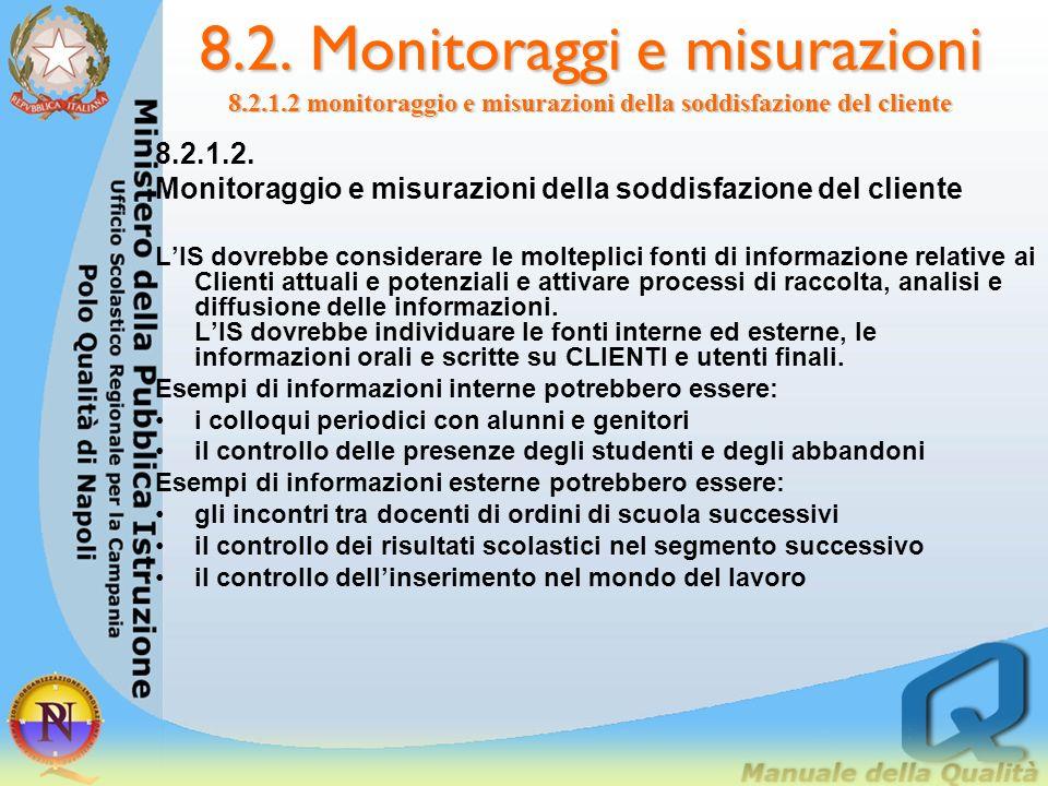 8.2. Monitoraggi e misurazioni 8.2.1. Monitoraggio e misurazioni delle prestazioni del sistema 8.2.1.1. Generalità LIS dovrebbe individuare metodologi