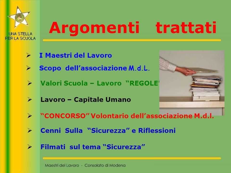 44 Maestri del Lavoro - Consolato di Modena La sicurezza è UN COMPITO DI TUTTI !.