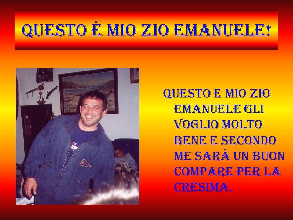 Questo é mio zio Emanuele.