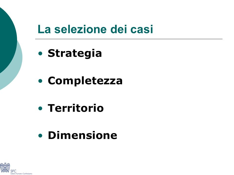 La selezione dei casi Strategia Completezza Territorio Dimensione