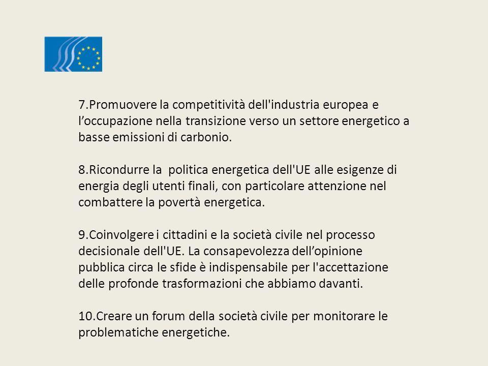 7.Promuovere la competitività dell industria europea e loccupazione nella transizione verso un settore energetico a basse emissioni di carbonio.