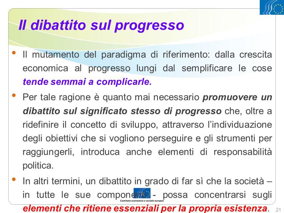 Il dibattito sul progresso Il mutamento del paradigma di riferimento: dalla crescita economica al progresso lungi dal semplificare le cose tende semma