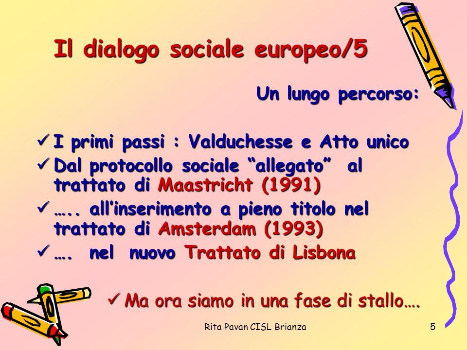 Rita Pavan CISL Brianza5 Il dialogo sociale europeo/5 Un lungo percorso: I primi passi : Valduchesse e Atto unico I primi passi : Valduchesse e Atto u