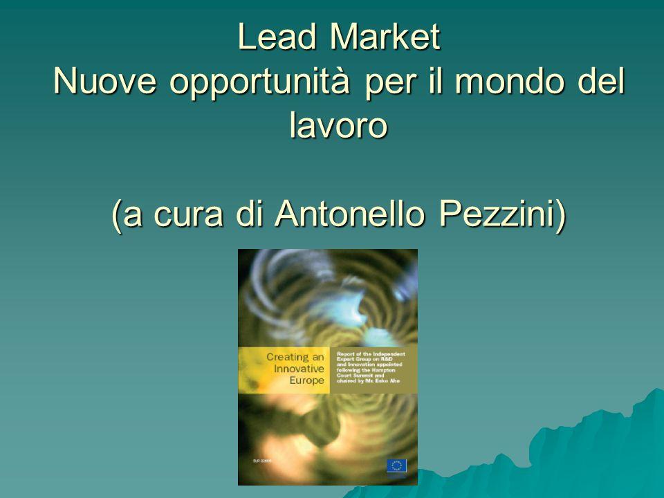 Lead Market Nuove opportunità per il mondo del lavoro (a cura di Antonello Pezzini)