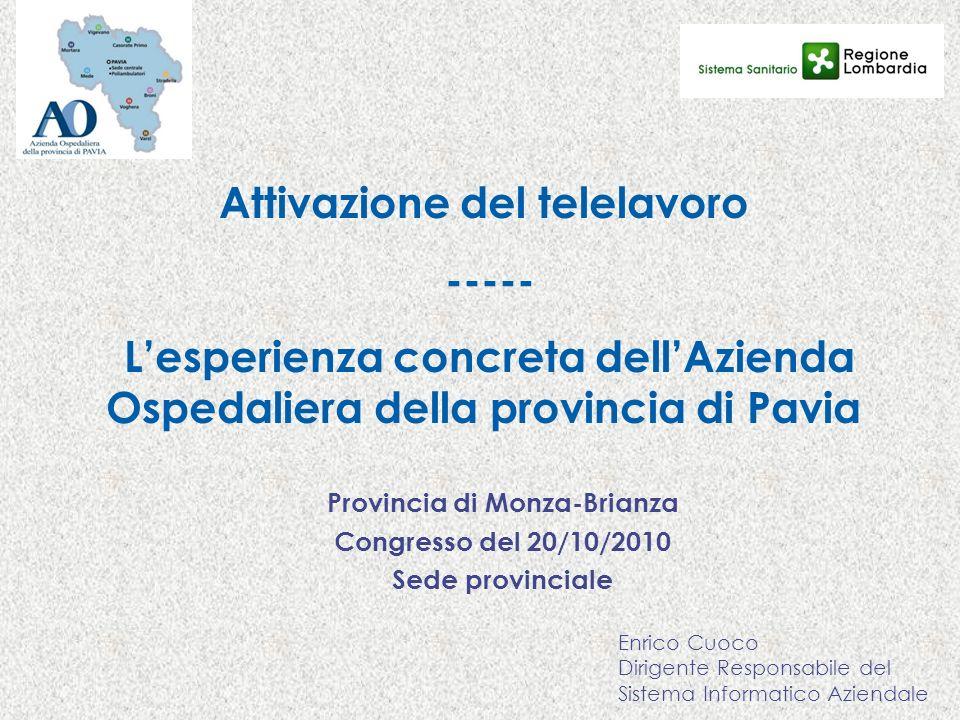Attivazione del telelavoro ----- Lesperienza concreta dellAzienda Ospedaliera della provincia di Pavia Provincia di Monza-Brianza Congresso del 20/10/