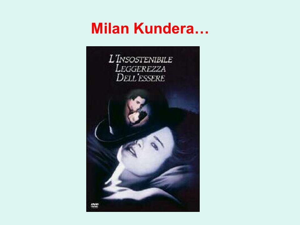 Milan Kundera…