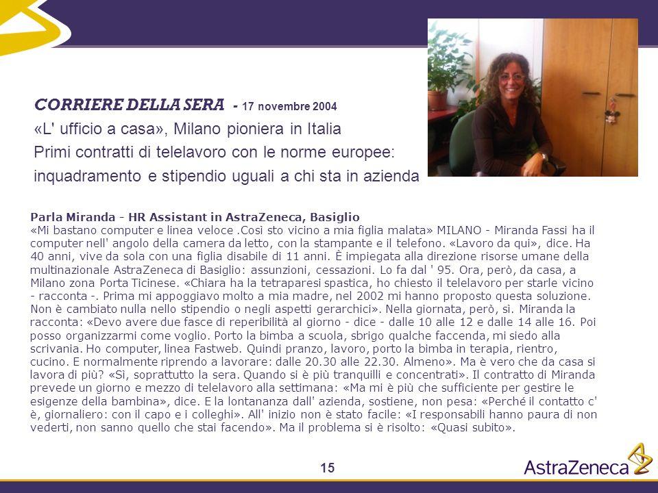CORRIERE DELLA SERA - 17 novembre 2004 «L' ufficio a casa», Milano pioniera in Italia Primi contratti di telelavoro con le norme europee: inquadrament
