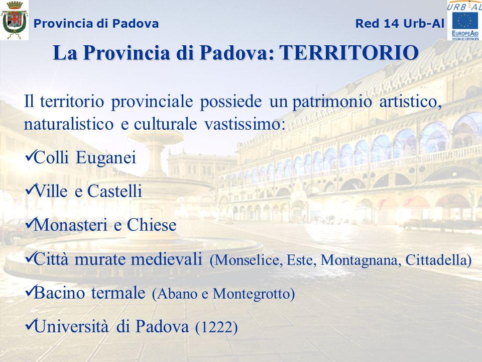 Provincia di PadovaRed 14 Urb-Al Il territorio provinciale possiede un patrimonio artistico, naturalistico e culturale vastissimo: Colli Euganei Ville