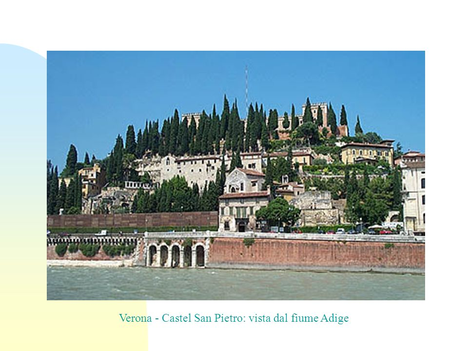 Verona - Castel San Pietro: vista dal fiume Adige