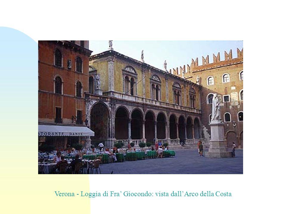 Verona - Loggia di Fra Giocondo: vista dallArco della Costa
