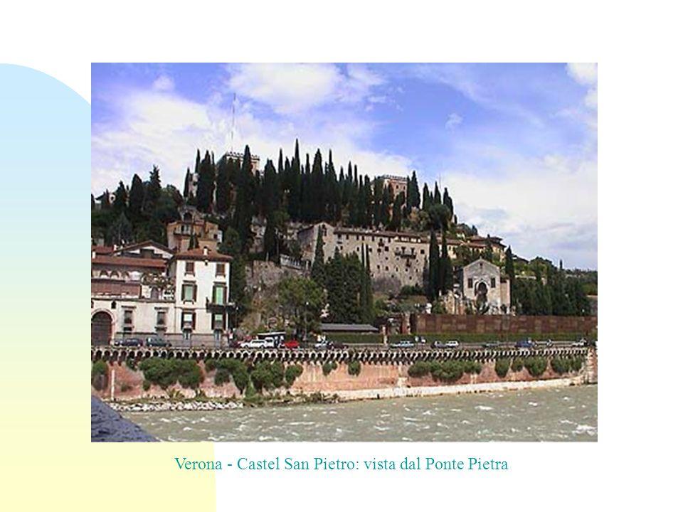 Verona - Castel San Pietro: vista dal Ponte Pietra