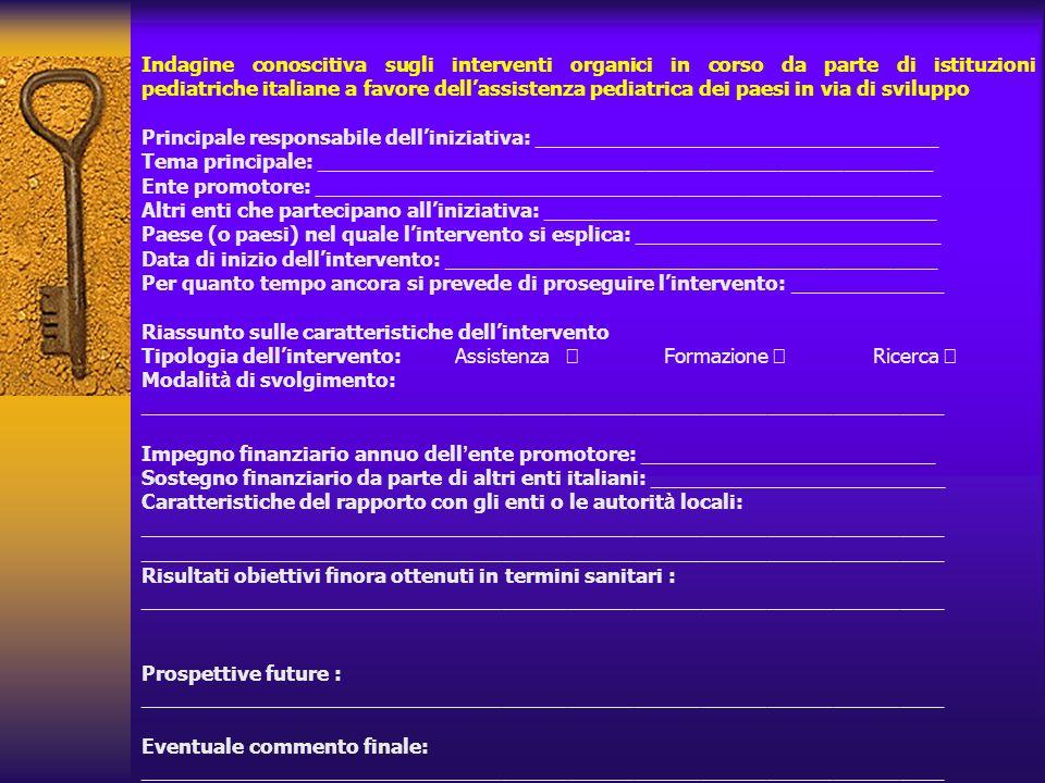 Indagine conoscitiva sugli interventi organici in corso da parte di istituzioni pediatriche italiane a favore dellassistenza pediatrica dei paesi in v