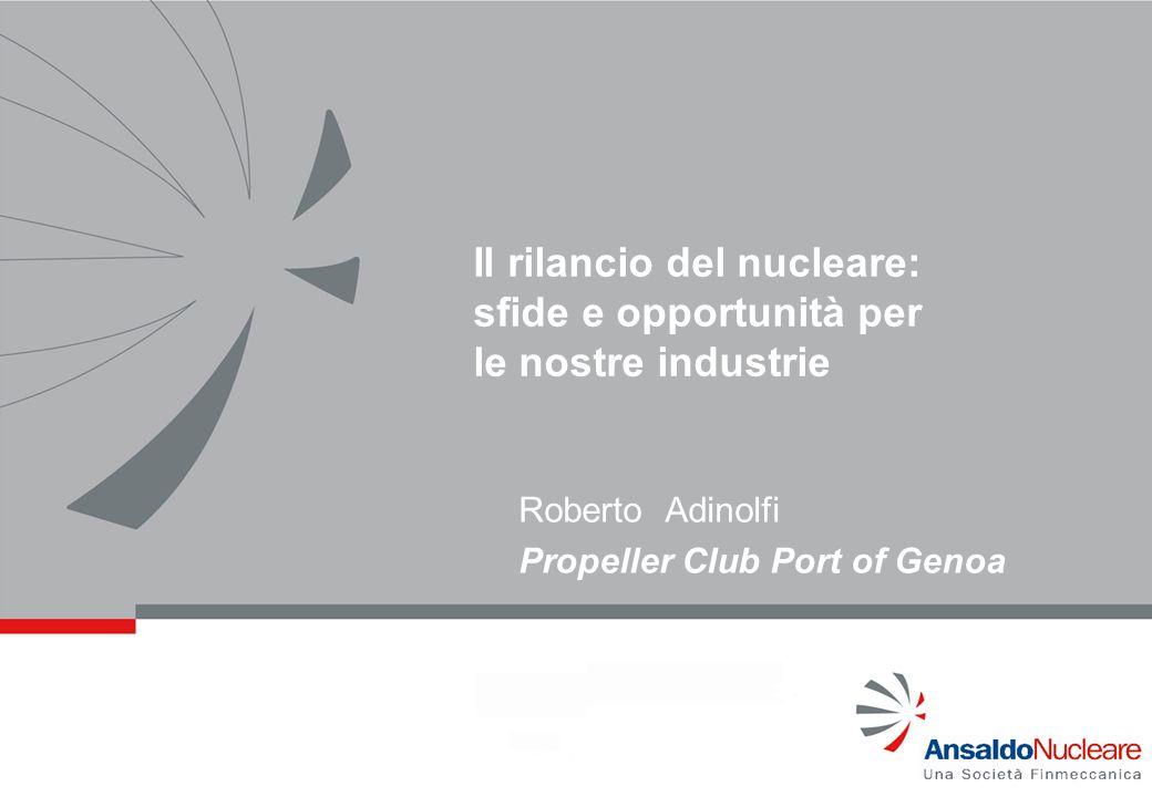 Roberto Adinolfi Propeller Club Port of Genoa Il rilancio del nucleare: sfide e opportunità per le nostre industrie