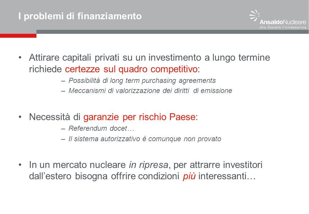 I problemi di finanziamento Attirare capitali privati su un investimento a lungo termine richiede certezze sul quadro competitivo: –Possibilità di lon