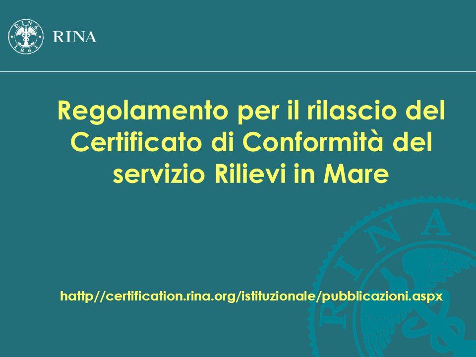Regolamento per il rilascio del Certificato di Conformità del servizio Rilievi in Mare hattp//certification.rina.org/istituzionale/pubblicazioni.aspx