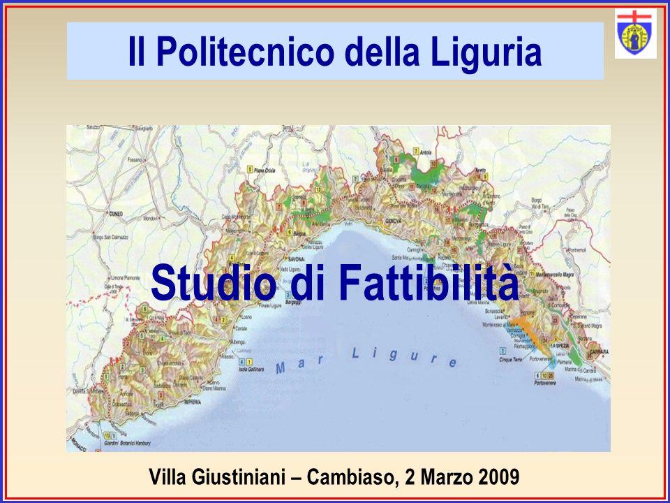 Studio di Fattibilità Il Politecnico della Liguria Villa Giustiniani – Cambiaso, 2 Marzo 2009