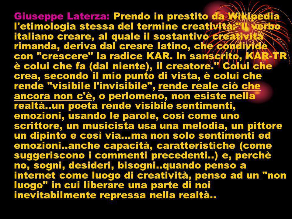 Giuseppe Laterza: Prendo in prestito da Wikipedia l'etimologia stessa del termine creatività: