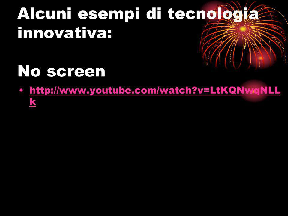 Alcuni esempi di tecnologia innovativa: Courier Booklet Dual Screen http://www.youtube.com/watch?v=rXiYtMnjAmc&feature=p layer_embeddedhttp://www.youtube.com/watch?v=rXiYtMnjAmc&feature=p layer_embedded