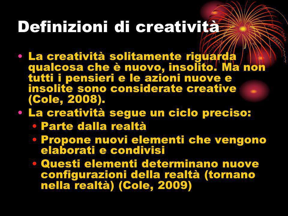 La creatività solitamente riguarda qualcosa che è nuovo, insolito. Ma non tutti i pensieri e le azioni nuove e insolite sono considerate creative (Col