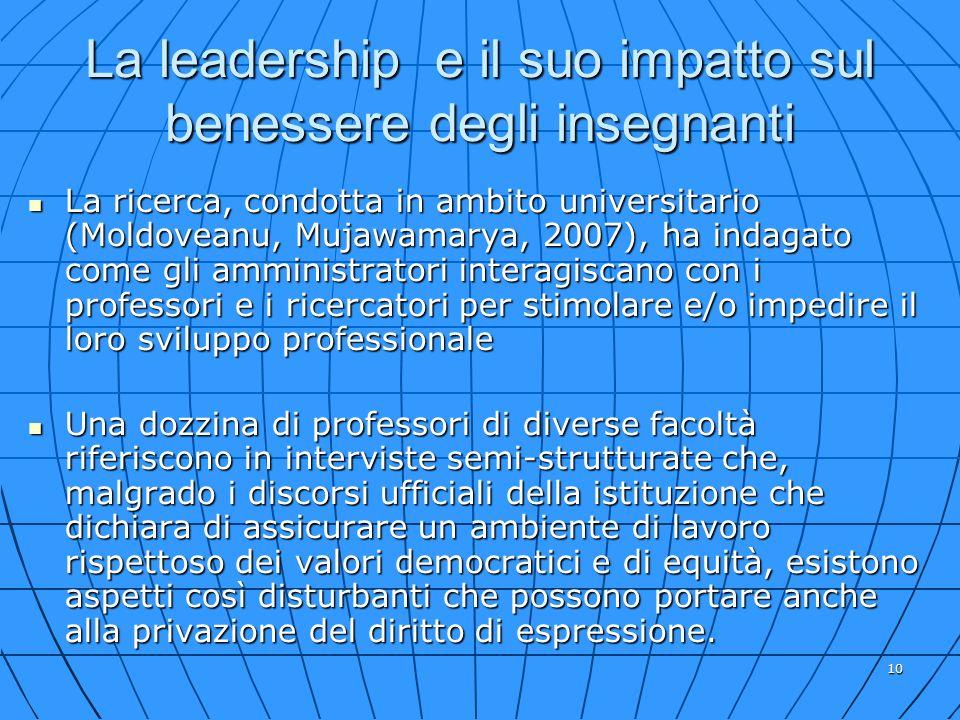 10 La leadership e il suo impatto sul benessere degli insegnanti La ricerca, condotta in ambito universitario (Moldoveanu, Mujawamarya, 2007), ha inda