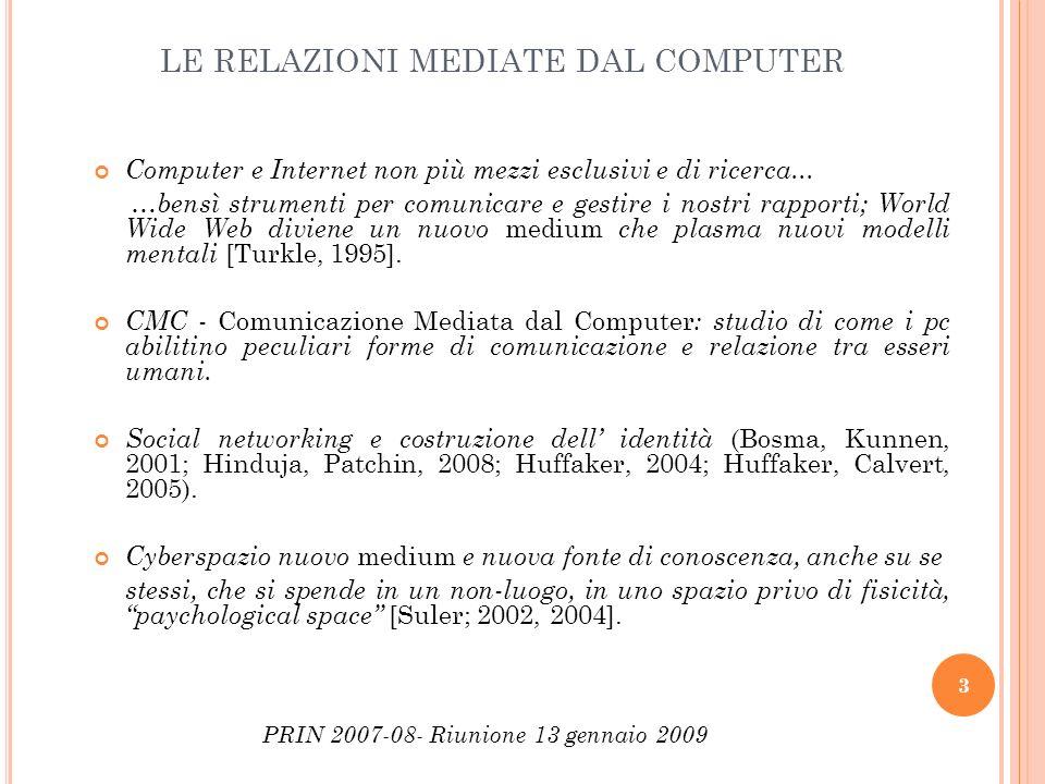 LE RELAZIONI MEDIATE DAL COMPUTER Computer e Internet non più mezzi esclusivi e di ricerca... …bensì strumenti per comunicare e gestire i nostri rappo