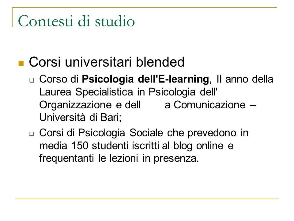 Contesti di studio Corsi universitari blended Corso di Psicologia dell'E-learning, II anno della Laurea Specialistica in Psicologia dell' Organizzazio