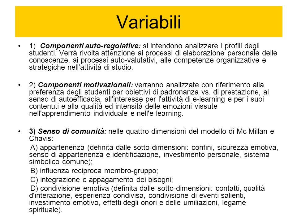 Variabili 1) Componenti auto-regolative: si intendono analizzare i profili degli studenti. Verrà rivolta attenzione ai processi di elaborazione person