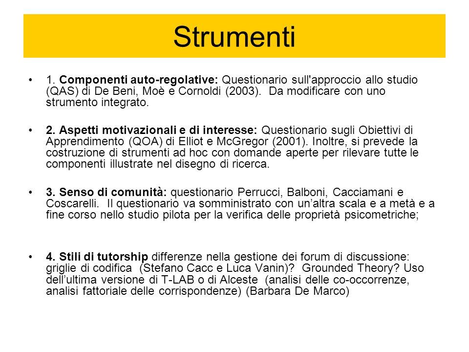 Strumenti 1. Componenti auto-regolative: Questionario sull'approccio allo studio (QAS) di De Beni, Moè e Cornoldi (2003). Da modificare con uno strume