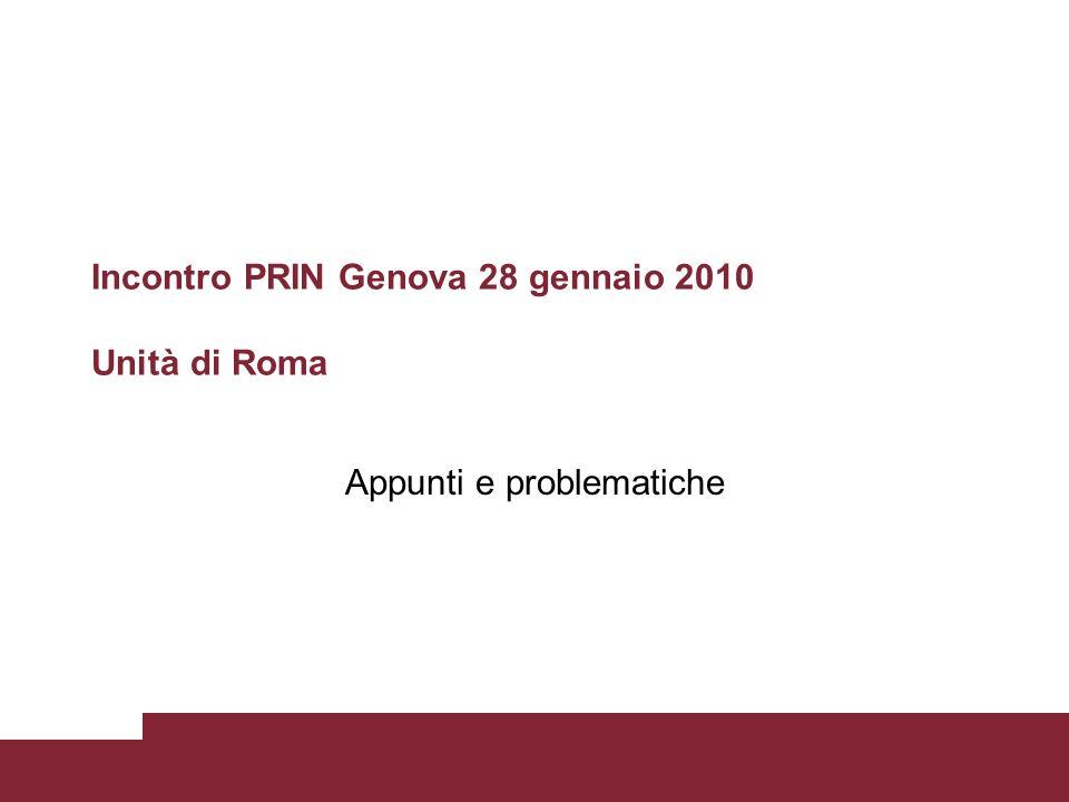 Incontro PRIN Genova 28 gennaio 2010 Unità di Roma Appunti e problematiche