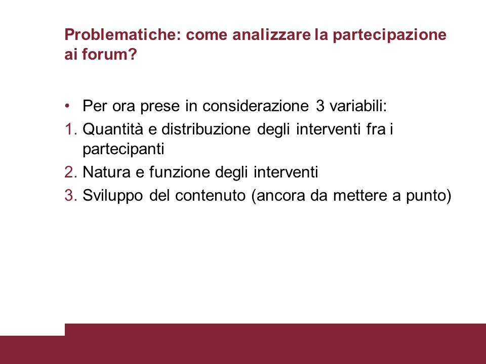 Problematiche: come analizzare la partecipazione ai forum.