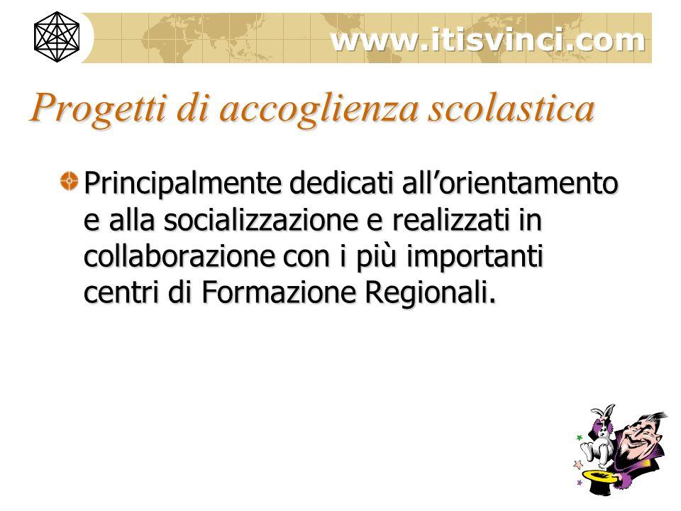 Progetti di accoglienza scolastica Principalmente dedicati allorientamento e alla socializzazione e realizzati in collaborazione con i più importanti