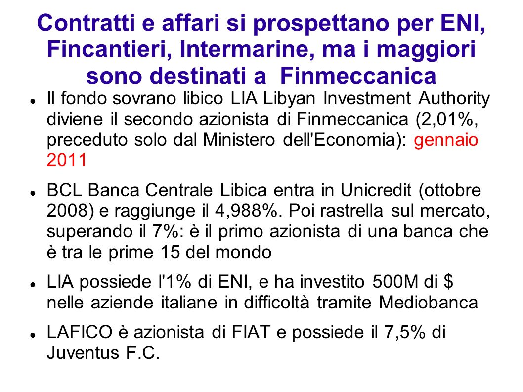 Contratti e affari si prospettano per ENI, Fincantieri, Intermarine, ma i maggiori sono destinati a Finmeccanica Il fondo sovrano libico LIA Libyan In