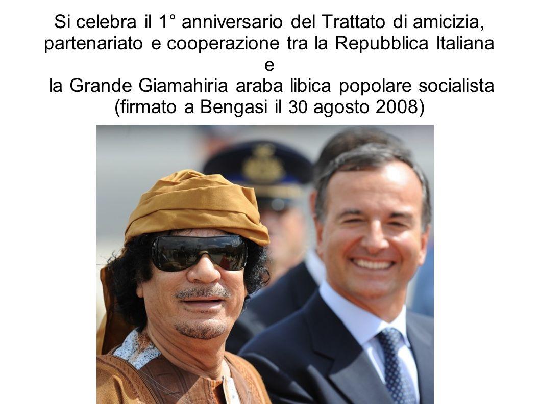 Si celebra il 1° anniversario del Trattato di amicizia, partenariato e cooperazione tra la Repubblica Italiana e la Grande Giamahiria araba libica pop