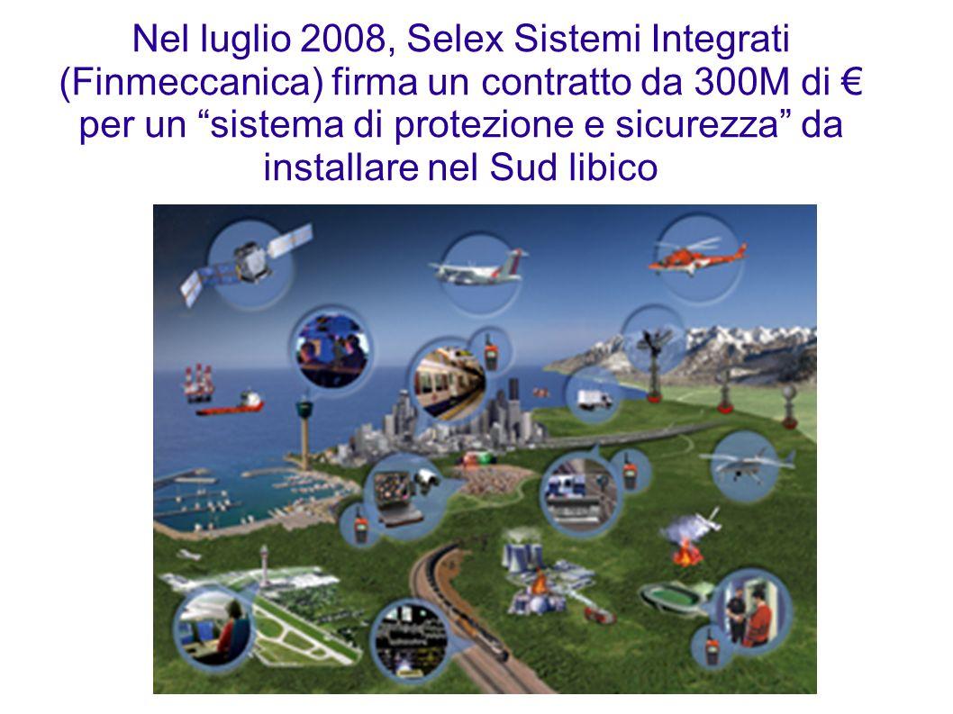 Nel luglio 2008, Selex Sistemi Integrati (Finmeccanica) firma un contratto da 300M di per un sistema di protezione e sicurezza da installare nel Sud l