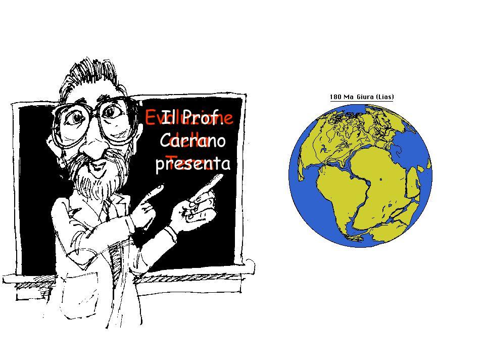 Evoluzione della Terra Il Prof. Carrano presenta