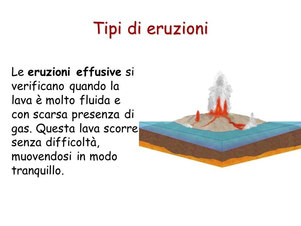 Le eruzioni effusive si verificano quando la lava è molto fluida e con scarsa presenza di gas. Questa lava scorre senza difficoltà, muovendosi in modo