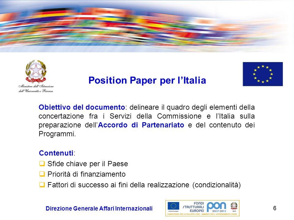 Position Paper per lItalia Il Position Paper opera una forte correlazione tra scuola, università, mondo del lavoro, ricerca, crescita e sviluppo sostenibile 7 Direzione Generale Affari Internazionali