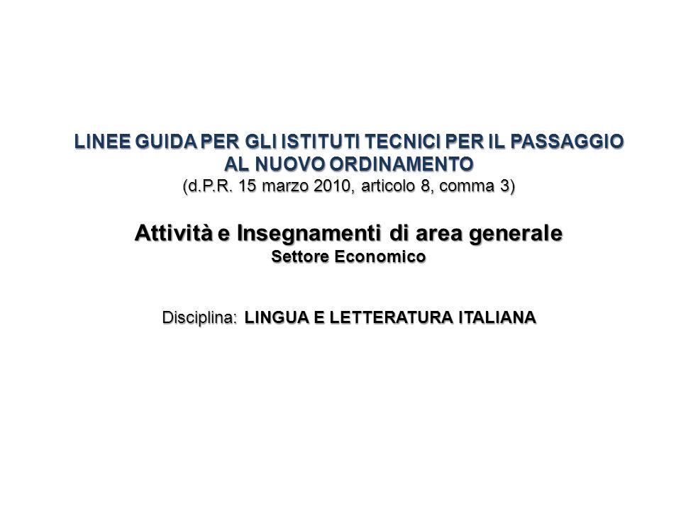 LINEE GUIDA PER GLI ISTITUTI TECNICI PER IL PASSAGGIO AL NUOVO ORDINAMENTO (d.P.R. 15 marzo 2010, articolo 8, comma 3) Attività e Insegnamenti di area
