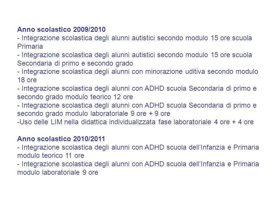 Anno scolastico 2009/2010 - Integrazione scolastica degli alunni autistici secondo modulo 15 ore scuola Primaria - Integrazione scolastica degli alunn