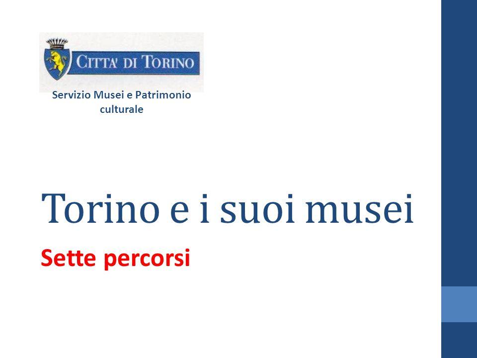 Torino e i suoi musei Sette percorsi Servizio Musei e Patrimonio culturale