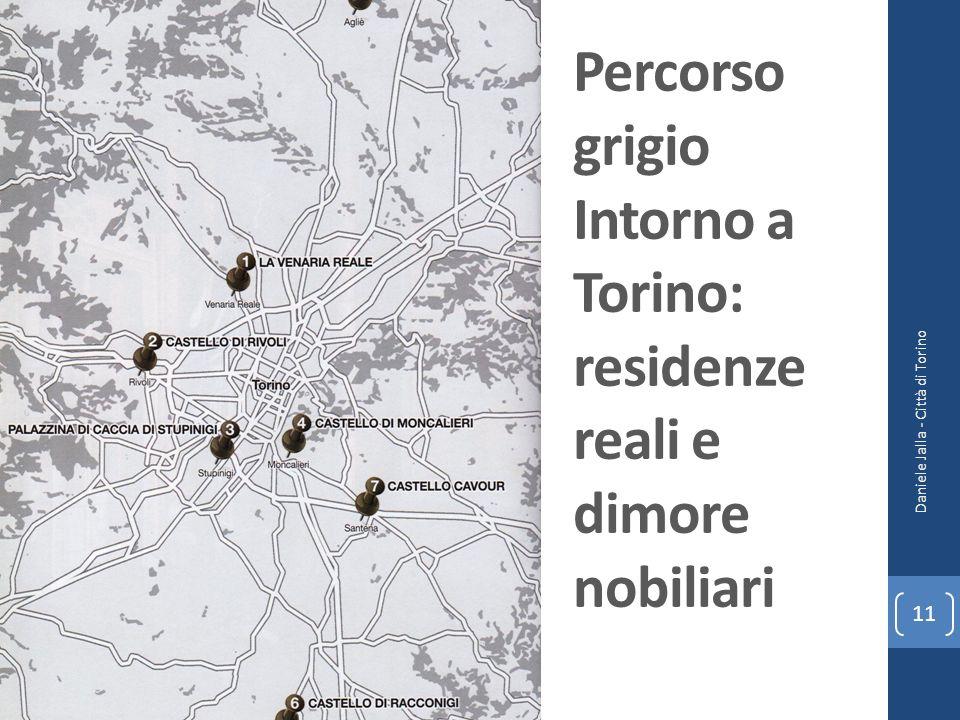 Percorso grigio Intorno a Torino: residenze reali e dimore nobiliari Daniele Jalla - Città di Torino 11
