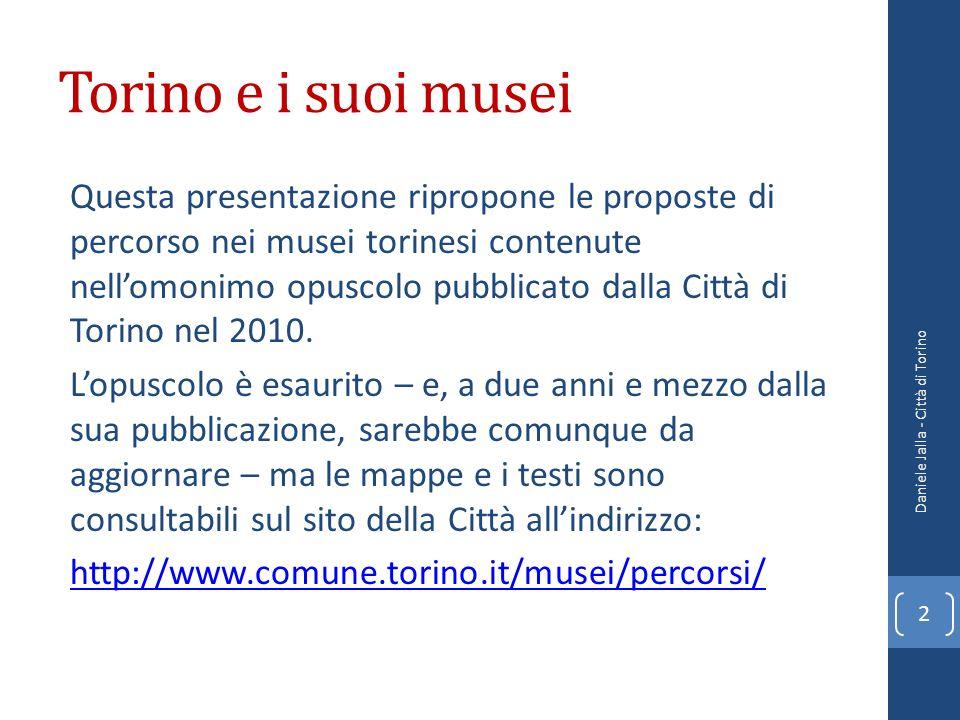 Torino e i suoi musei Questa presentazione ripropone le proposte di percorso nei musei torinesi contenute nellomonimo opuscolo pubblicato dalla Città