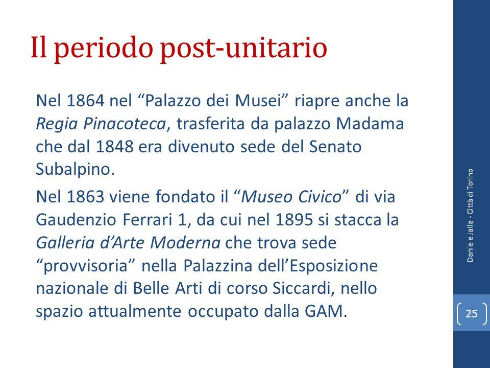 Il periodo post-unitario Nel 1864 nel Palazzo dei Musei riapre anche la Regia Pinacoteca, trasferita da palazzo Madama che dal 1848 era divenuto sede