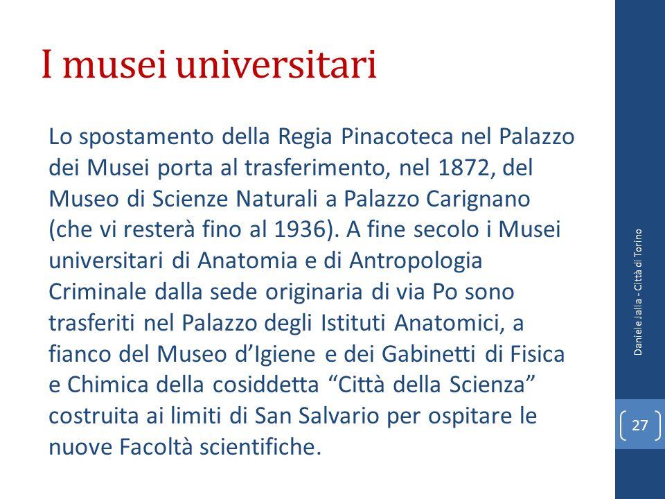 I musei universitari Lo spostamento della Regia Pinacoteca nel Palazzo dei Musei porta al trasferimento, nel 1872, del Museo di Scienze Naturali a Pal