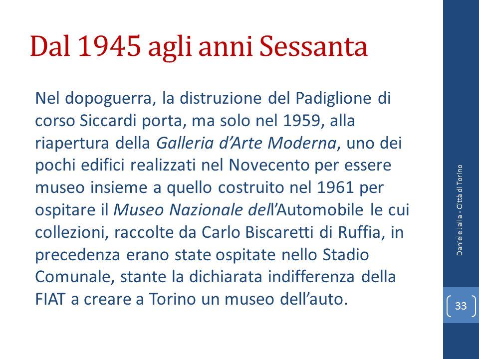 Dal 1945 agli anni Sessanta Nel dopoguerra, la distruzione del Padiglione di corso Siccardi porta, ma solo nel 1959, alla riapertura della Galleria dA