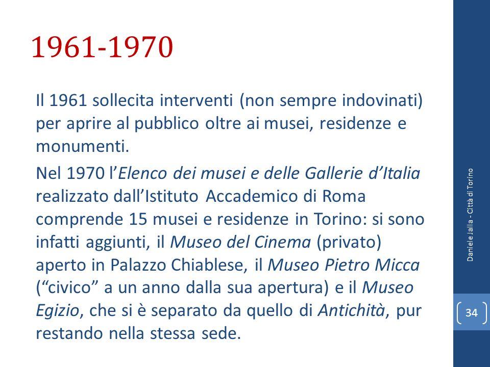 1961-1970 Il 1961 sollecita interventi (non sempre indovinati) per aprire al pubblico oltre ai musei, residenze e monumenti. Nel 1970 lElenco dei muse